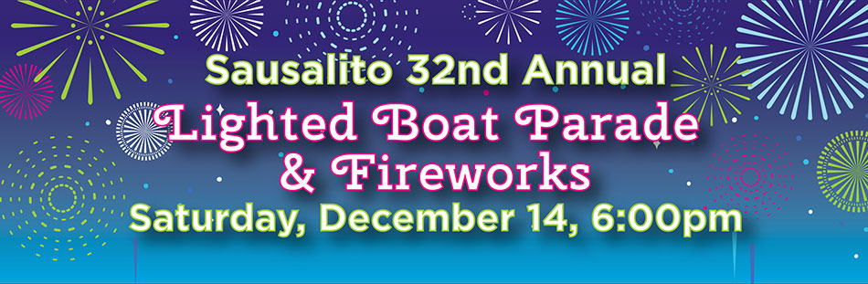 Sausalito 32nd Annual Lighted Boat Parade & Fireworks
